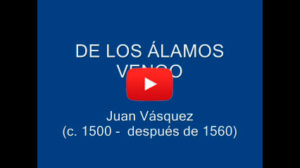 Villancicos De los alamos vengo, madre - Juan Vasquez